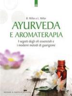 Ayurveda e aromaterapia: I segreti degli oli essenziali e i moderni metodi di guarigione