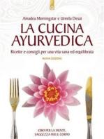 La cucina ayurvedica: Proprietà nutritive e terapeutiche dei cibi e delle combinazioni alimentari.