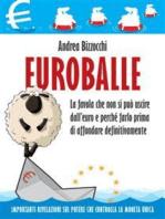 Euroballe: La favola che non si può uscire dall'euro e come farlo prima di affondare.