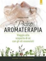Psicoaromaterapia: Viaggio alla scoperta di sé con gli oli essenziali
