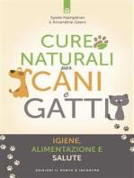Cure naturali per cani e gatti: Igiene, alimentazione e salute