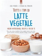 Tutti i tipi di latte vegetale: Valori nutrizionali, ricette e fai da te