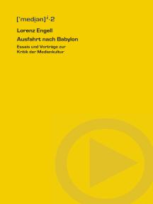 Ausfahrt nach Babylon: Essais und Vorträge zur Kritik der Medienkultur