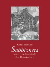 Sabbioneta – eine Residenzstadt der Renaissance: Realität und Imagination