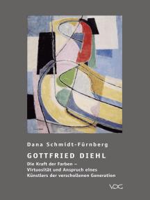 Gottfried Diehl: Die Kraft der Farben - Virtuosität und Anspruch eines Künstlers der verschollenen Generation
