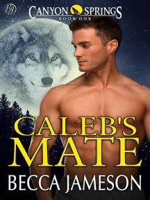 Caleb's Mate: Canyon Springs, #1