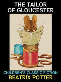 The Tailor of Gloucester: Children's Classic Fiction