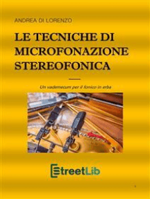 Le tecniche di microfonazione stereofonica: Un vademecum per il fonico in erba