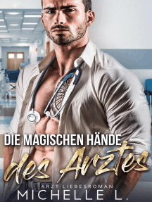 Die magischen Hände des Arztes: Arzt Liebesroman