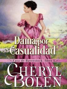 Dama por Casualidad: Casa de Haverstock, Libro 1