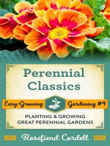 Perennial Classics: Easy-Growing Gardening, #4