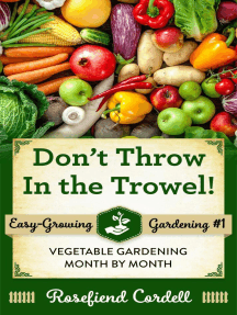Don't Throw in the Trowel: Easy-Growing Gardening, #1