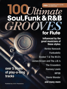 100 Ultimate Soul, Funk and R&B Grooves for Flute: 100 Ultimate Soul, Funk and R&B Grooves