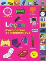 Leçon D'Ordinateur Et Informatique: Livre 1