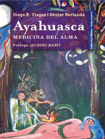 Ayahuasca: Medicina del alma