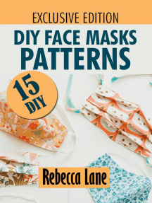 DIY Face Masks Patterns: Over 15 DIY Patterns With Step by Step Illustrations.