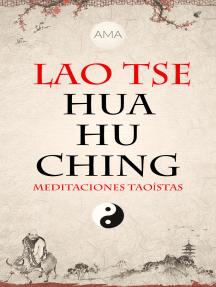 Hua Hu Ching: Meditaciones Taoístas