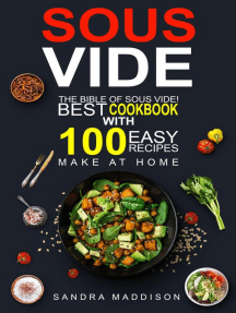 Sous Vide: The Bible of Sous Vide! Best Cookbook With 100 Easy Recipes to Make at Home
