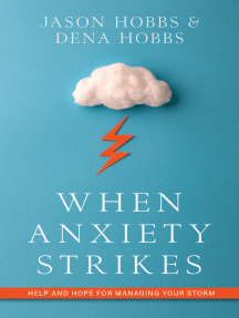 When Anxiety Strikes: Help and Hope for Managing Your Storm