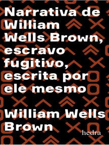 Narrativa de William Wells Brown, escravo fugitivo: Escrita por ele mesmo