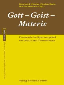 Gott-Geist-Materie: Personsein im Spannungsfeld von Natur und Transzendenz