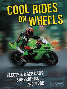 Cool Rides on Wheels: Electric Race Cars, Superbikes, and More