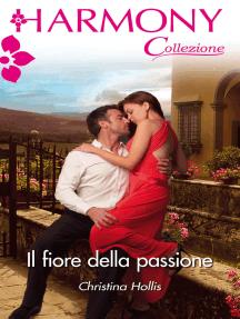 Il fiore della passione: Harmony Collezione