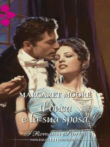 Il duca e la sua sposa: I Romanzi Storici
