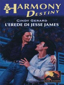 L erede di Jesse James: Harmony Destiny