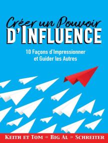 Créer un Pouvoir d'Influence : 10 Façons d'Impressionner et Guider les Autres