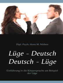 Lüge - Deutsch Deutsch - Lüge: Einführung in die Körpersprache am Beispiel der Lüge