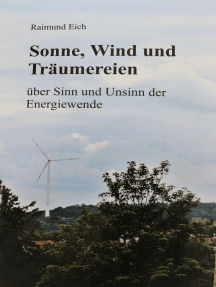 Sonne, Wind und Träumereien: über Sinn und Unsinn der Energiewende