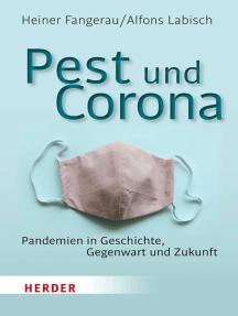 Pest und Corona: Pandemien in Geschichte, Gegenwart und Zukunft