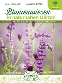 Blumenwiesen: in naturnahen Gärten