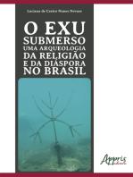 O Exu Submerso uma Arqueologia da Religião e da Diáspora no Brasil