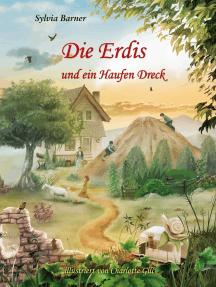 Die Erdis: und ein Haufen Dreck