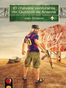 El chévere venturante mr.Quetzotl de Arisona