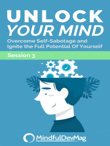 Unlock Your Mind: Overcome Self-Sabotage and Ignite the Full Potential of Yourself - Session 3