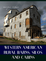 Western American Rural Barns, Silos and Cabins