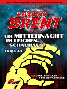 Dan Shocker's LARRY BRENT 41: Um Mitternacht im Leichenhaus