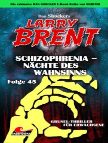 Dan Shocker's LARRY BRENT 45: Schizophrenia – Nächte des Wahnsinns