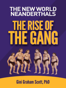 The New World Neanderthals: The Rise of the Gang