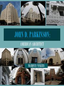 John D. Parkinson: American Architect