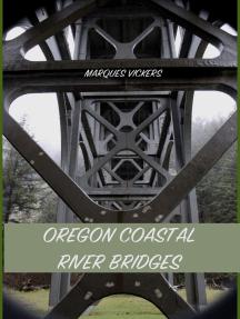 Oregon Coastal River Bridges