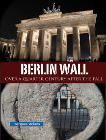 The Berlin Wall: Over A Quarter Century After The Fall