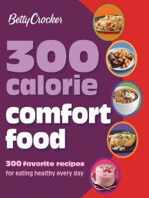 300 Calorie Comfort Food: 300 Favorite Recipes for Eating Healthy Every Day