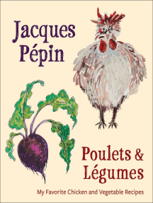 Poulets & Légumes: My Favorite Chicken and Vegetable Recipes