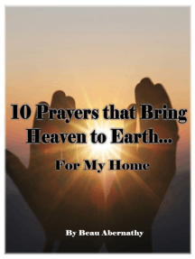 10 Prayers that Bring Heaven to Earth... For My Home