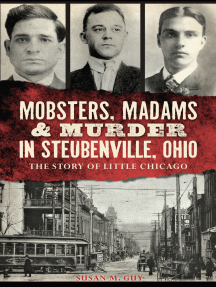 Mobsters, Madams & Murder in Steubenville, Ohio: The Story of Little Chicago