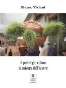 Il privilegio colma la misura dell'essere